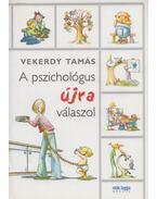 A pszichológus újra válaszol - Vekerdy Tamás