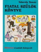 Fiatal szülők könyve - Vekerdy Tamás