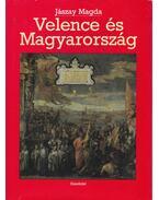 Velence és Magyarország - Jászay Magda