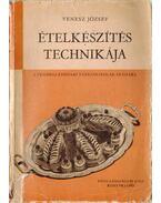 Ételkészítés technikája - Venesz József
