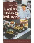 A szakácsmesterség kézikönyve - Venesz József, Turós Emil