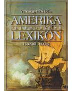 Amerika felfedezése lexikon 1492-től 1600-ig - Veresegyházi Béla