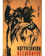 Kutyatartók kézikönyve - Veress István, Szinák János
