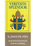 Veritatis Splendor kezdetű enciklikája - II. János Pál