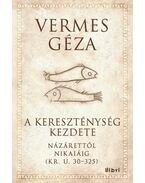 A kereszténység kezdetei - Vermes Géza