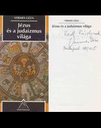 Jézus és a judaizmus világa (dedikált) - Vermes Géza