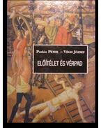 Előítélet és vérpad - Végh József, Puskás Péter