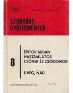 Építőiparban használatos csövek és csőidomok  - Üveg, nád - Vertse Dezső, Kabódi József