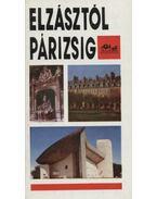 Elzásztól Párizsig - Verzár István