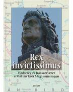 Rex invictissimus - Veszprémy László (szerk.)
