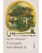 A nyomok nem tűnnek el - Vezsinov, Pavel