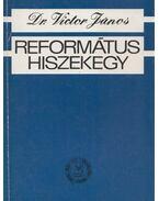 Református hiszekegy - Victor János dr.