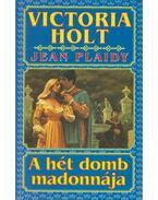 A hét domb madonnája - Victoria Holt