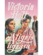 A tigris ugrása - Victoria Holt