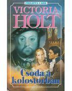 Csoda a kolostorban - Victoria Holt