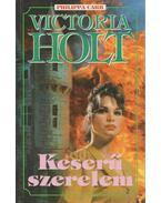 Keserű szerelem - Victoria Holt