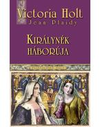 Királynék háborúja - Victoria Holt