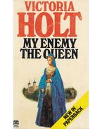 My Enemy the Queen - Victoria Holt