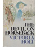 The Devil on Horseback - Victoria Holt