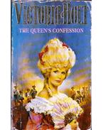 The Queen's Confession - Victoria Holt