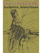Kaskötés, kosárfonás - Vidák István, Nagy Mari