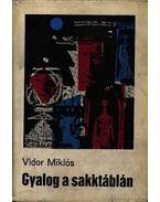 Gyalog a sakktáblán - Vidor Miklós