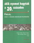 Freud, avagy a modern individuum felfedezése - Vikár György, Erényi Tibor, Popper Péter, Paneth Gábor