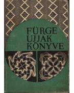 Fürge ujjak könyve 1965 - Villányi Emilné (szerk.)