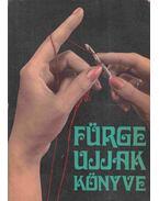Fürge ujjak könyve 1969. - Villányi Emilné (szerk.)