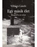 Egy másik élet (dedikált) - Villányi László