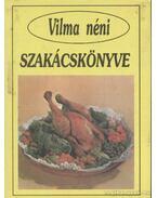 Vilma néni szakácskönyve - Vilma néni