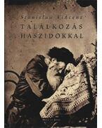 Találkozás haszidokkal - Vincenz, Stanislaw