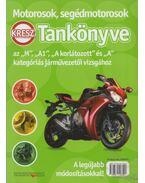 Motorosok, segédmotorosok KRESZ tankönyve - Virágh Sándor, Keller Ervin, Takács Ferenc