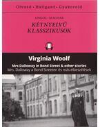 Mrs. Dalloway a Bond Streeten és más elbeszélések - Mrs Dalloway in Bond Street & other stories - Virginia Woolf