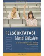 Felsőoktatási felvételi tájékoztató 2010 - dr. Bakos Károly (szerk.), Szabó Katalin Zsuzsanna (szerk.)
