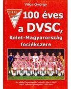 100 éves a DVSC, Kelet-Magyarország fociékszere - Vitos György
