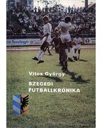 Szegedi futballkrónika - Vitos György