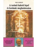 A torinói halotti lepel és korának meghatározása - Viz László