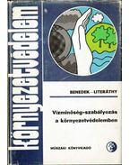Vízminőség-szabályozás a környezetvédelemben - Benedek Pál, Literáthy Péter