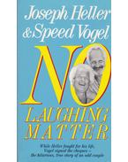 NO Laughing Matter - Vogel, Speed, Joseph Heller