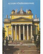 Az Egri Főszékesegyház - Voit Pál
