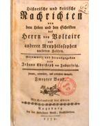 Historische und kritische Nachrichten von dem Leben und den Schriften des Herrn von Voltaire und anderer Neuphilosophen unserer Zeiten - Voltaire