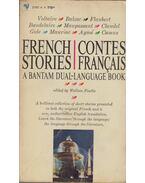 French Stories - Contes Francais - Voltaire, Honoré de Balzac, Guy de Maupassant, Albert Camus, Gustave Flaubert, Charles Baudelaire