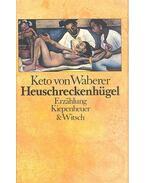 Heuschreckenhügel - von WABERER, KETO