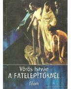 A fatelepítőknél - Vörös István
