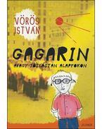 Gagarin avagy jóslástan alapfokon - Vörös István