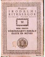 Vörösmarty Mihály élete és művei - Riedl Frigyes