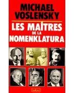 Les Maitres de la Nomenklatura - VOSLENSKY, MICHAEL