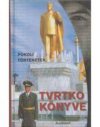 Pokoli történetek - Tvrtko könyve - Vujity Tvrtko, Nógrádi Gergely