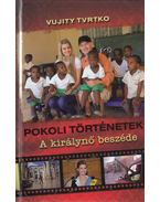 Pokoli történetek - A királynő beszéde (dedikált) - Vujity Tvrtko